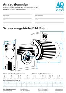 Schneckengetriebe Anfragedatenblatt Elektromotor Anfragedatenblatt Schneckengetriebe B14 kl Anfragedatenblatt